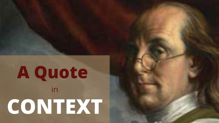 A QUOTE IN CONTEXT - What did Franklin really think about Liberty and Safety?